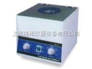 台式离心机,生产 GL-4型台式离心机,上海台式离心机